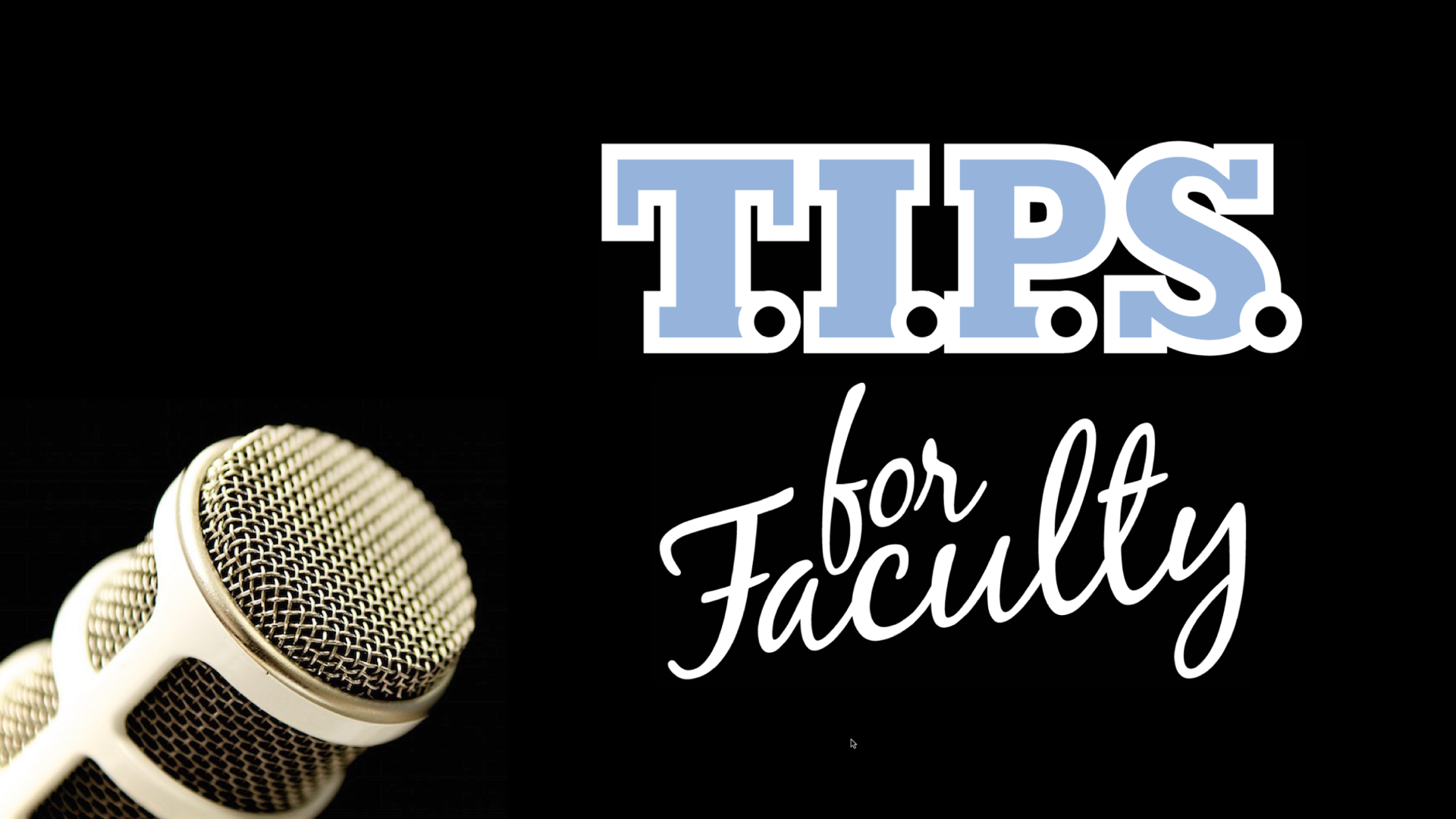 T.I.P.S. for Faculty